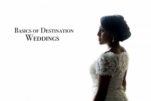 What You Need To Know About Destination Weddings | Wedding Articles | Updates, Tips and Advice on Wedding Photography